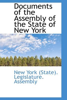 Documents of the Assembly of the State of New York by New York Legislature Assembly