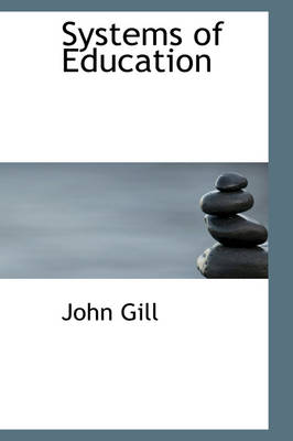 Systems of Education by John Gill