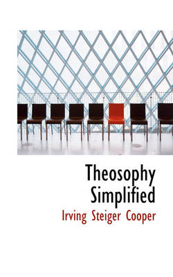 Theosophy Simplified by Irving Steiger Cooper