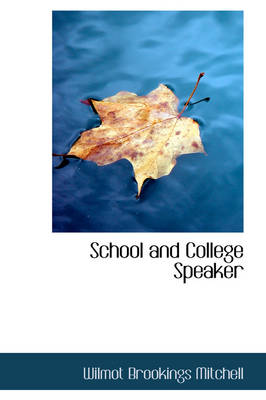 School and College Speaker by Wilmot Brookings Mitchell