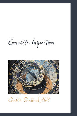 Concrete Inspection by Charles Shattuck Hill