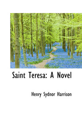 Saint Teresa by Henry Sydnor Harrison