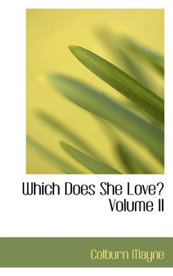 Which Does She Love? Volume II by Colburn Mayne