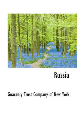 Russia by Guaranty Trust Company of New York