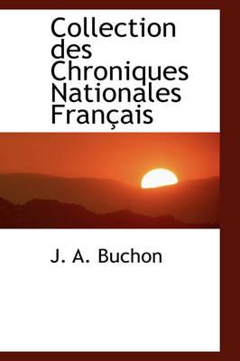 Collection Des Chroniques Nationales Fran Ais by Jean Alexandre C Buchon