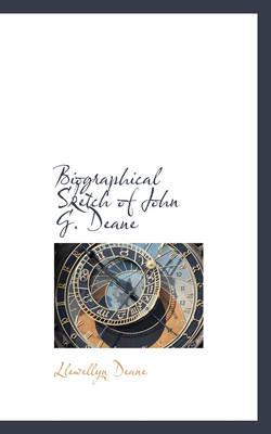 Biographical Sketch of John G. Deane by Llewellyn Deane