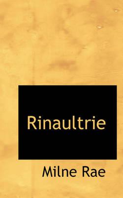 Rinaultrie by Milne Rae