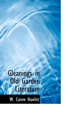 Gleanings in Old Garden Literature by W Carew Hawlitt