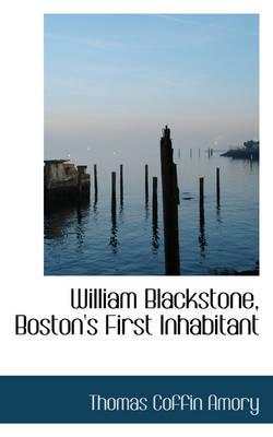 William Blackstone, Boston's First Inhabitant by Thomas Coffin Amory