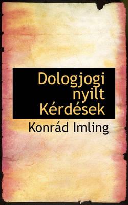Dologjogi Nyilt K Rd Sek by Konrd Imling, Konr D Imling