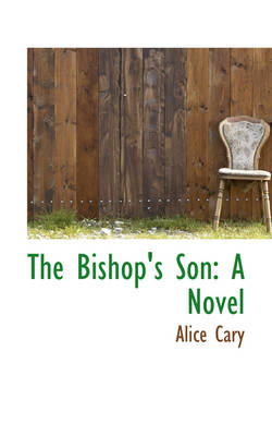 The Bishop's Son by Alice Cary