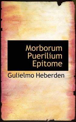 Morborum Puerilium Epitome by Gulielmo Heberden