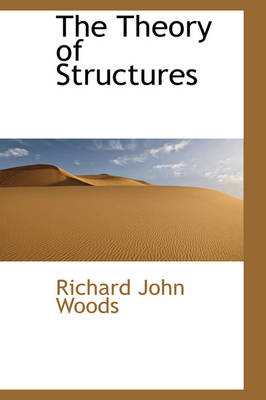 The Theory of Structures by Richard John Woods