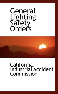 General Lighting Safety Orders by Califo Industrial Accident Commission