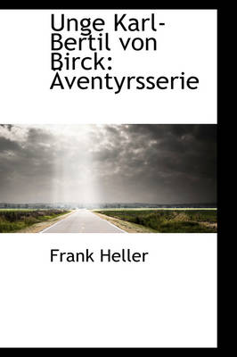 Unge Karl-Bertil Von Birck Ventyrsserie by Dr Frank (Tavistock Institute of Human Relations Tavistock Institute for Human Relations Tavistock Institute for Human  Heller