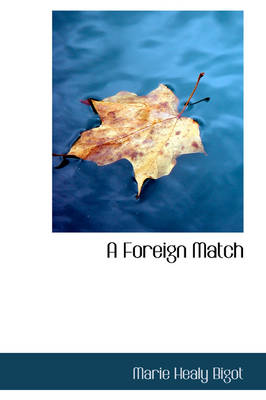 A Foreign Match by Marie Healy Bigot
