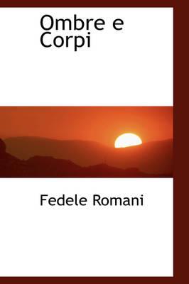 Ombre E Corpi by Fedele Romani