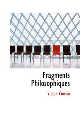 Fragments Philosophiques by Victor Cousin