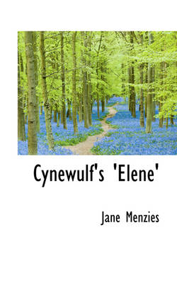 Cynewulf's 'Elene' by Jane Menzies