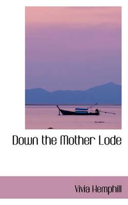 Down the Mother Lode by Vivia Hemphill