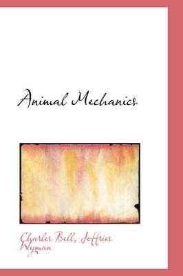 Animal Mechanics by Charles Bell