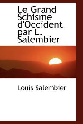 Le Grand Schisme D'Occident Par L. Salembier by Louis Salembier
