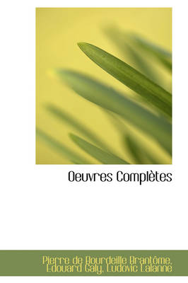 Oeuvres Completes by Pierre De Bourdeille Brantome