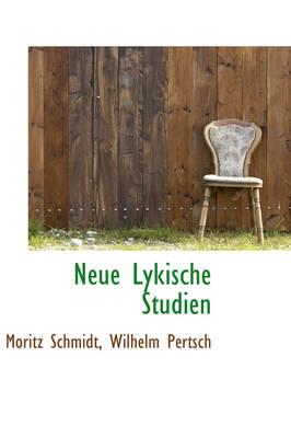 Neue Lykische Studien by Moritz Schmidt
