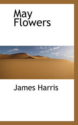 May Flowers by James (University of Durham) Harris