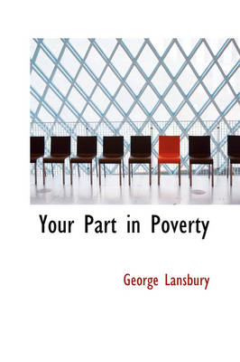 Your Part in Poverty by George Lansbury