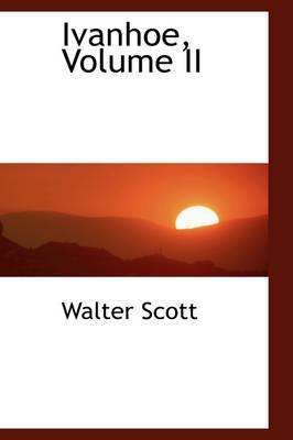 Ivanhoe, Volume II by Sir Walter Scott