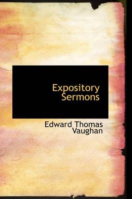 Expository Sermons by Edward Thomas Vaughan