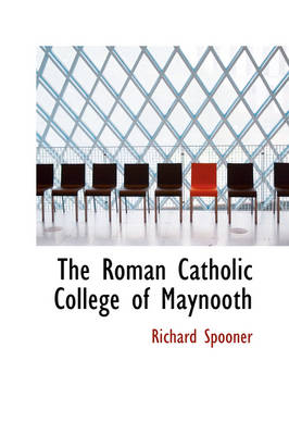 The Roman Catholic College of Maynooth by Richard Spooner
