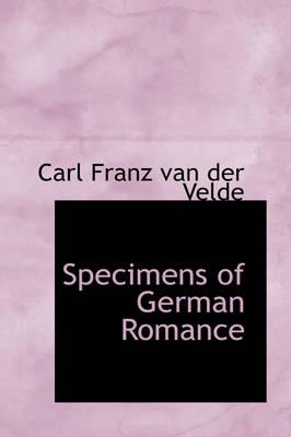 Specimens of German Romance by Carl Franz Van Der Velde