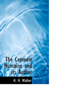 The Com Die Humaine and Its Author by H H Walker