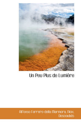 Un Peu Plus de Lumi Re by Alfonso Ferrero Della Marmora