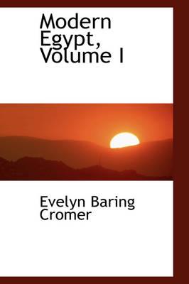Modern Egypt, Volume I by Evelyn Baring, Ear Cromer