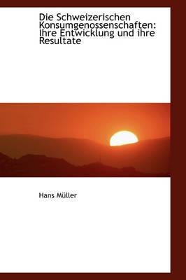 Die Schweizerischen Konsumgenossenschaften by Hans Mller, Hans, Met Muller