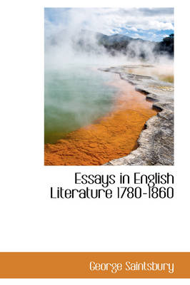 Essays in English Literature 1780-1860 by George Saintsbury