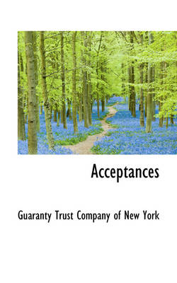 Acceptances by Guaranty Trust Company of New York