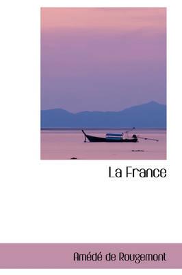La France by Amd De Rougemont, Am D De Rougemont