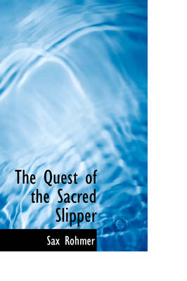 The Quest of the Sacred Slipper by Professor Sax Rohmer