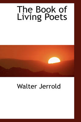 The Book of Living Poets by Walter Jerrold