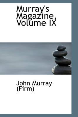 Murray's Magazine, Volume IX by John Murray, John Murray (Firm)