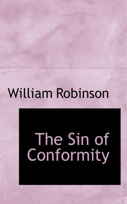 The Sin of Conformity by William Robinson