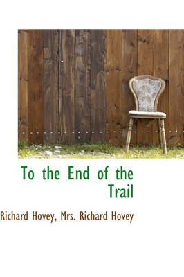 To the End of the Trail by Richard Hovey