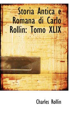 Storia Antica E Romana Di Carlo Rollin Tomo XLIX by Charles Rollin