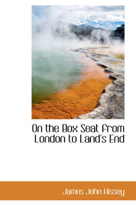 On the Box Seat from London to Land's End by James John Hissey