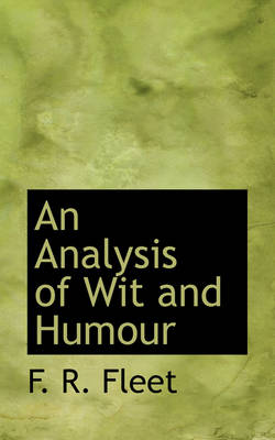 An Analysis of Wit and Humour by F R Fleet