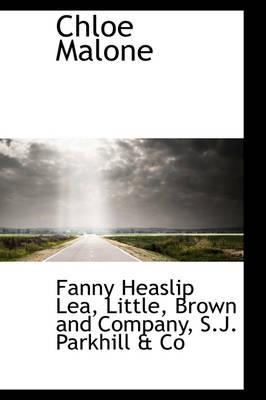 Chloe Malone by Fanny Heaslip Lea